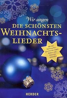 Wir singen die schönsten Weihnachtslieder Liederbuch Melodie/Texte/Akkorde (Mindestabnahme 5)
