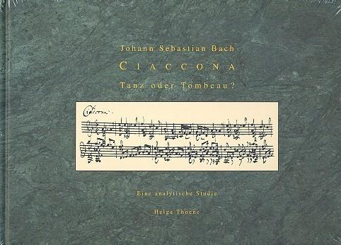 Johann Sebastian Bach Ciaccona, Tanz oder Tombeau Eine analytische Studie