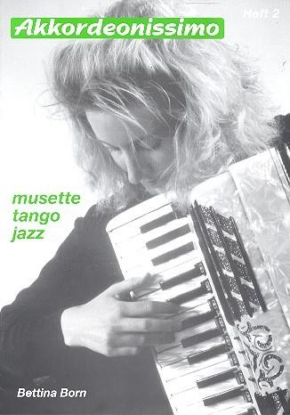 Akkordeonissimo Band 2 (+CD) Musette Tango Jazz für Akkordeon
