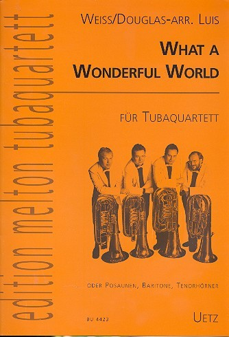 What a wonderful world für 4 Tuben (Posaunen, Baritone, Tenorhörner Partitur und Stimmen