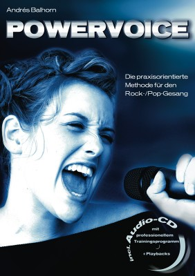 Powervoice (+CD): Praxisorientierte Methode für den Rock-Pop-Gesang