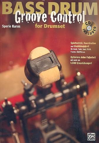 Bass Drum Groove Control (+CD): für Schlagzeug