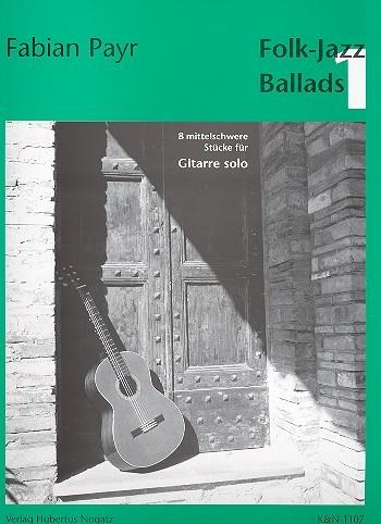 Folk Jazz Ballads Band 1 - 8 mittelschwere Stücke für Gitarre