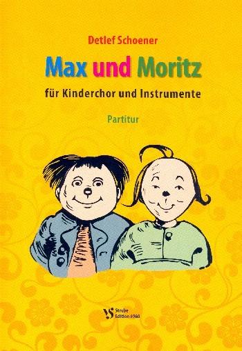 Max und Moritz für Sprecher, Kinderchor und Instrumente Partitur