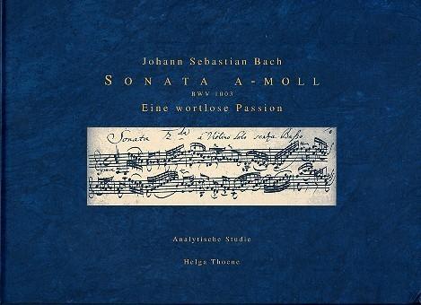 Johann Sebastian Bach Sonate a-Moll BWV1003 Eine wortlose Passion eine analytische Studie