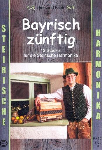 Bayrisch zünftig (+CD) für Steirische Handharmonika in Griffschrift